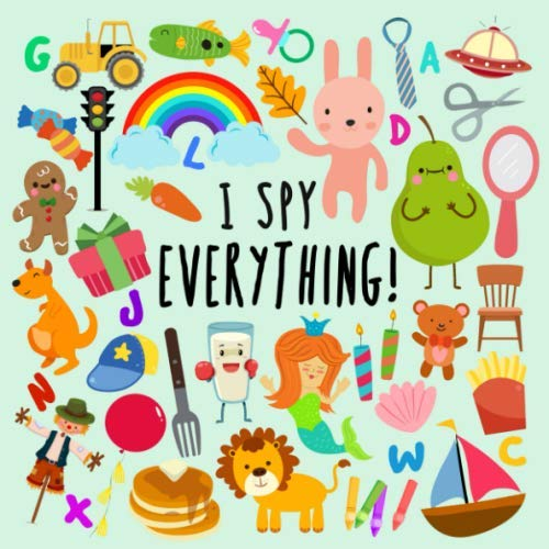 I Spy - Everything!: A Fun Guess...