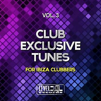 Club Exclusive Tunes, Vol. 3 (For Ibiza Clubbers)