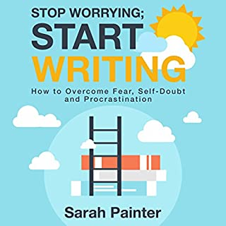 Stop Worrying; Start Writing audiobook cover art