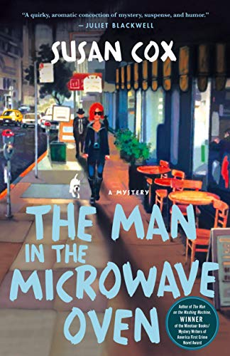 The Man in the Microwave Oven: A Mystery (Theo Bogart Mysteries Book 2) by [Susan Cox]