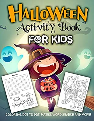 Halloween Activity Book for Kids Ages 4-8: A Fun Workbook for Celebrate Trick or Treat Learning, Pumpkin Coloring, Dot To Dot, Mazes, Word Search and More!