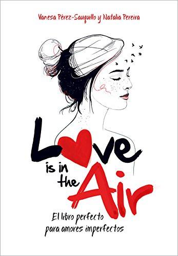 Love is in the air: El libro perfecto para amores imperfectos (No ficción ilustrados)