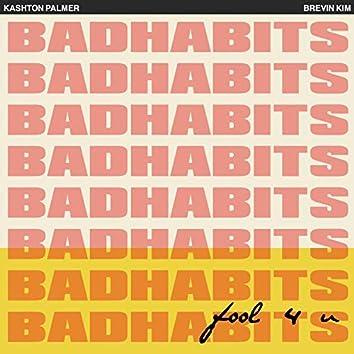 Fool 4 U - Bad Habits