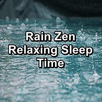 Rain Zen Relaxing Sleep Time