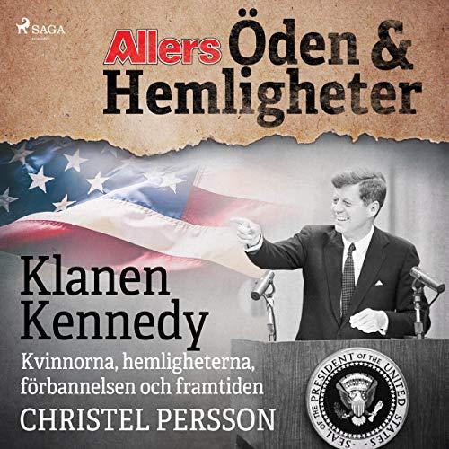 Couverture de Klanen Kennedy - Kvinnorna, hemligheterna, förbannelsen och framtiden