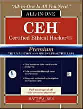 CEH Certified Ethical Hacker All-in-One Exam Guide, Premium Third Edition with Online Practice Labs (Allinone Exam Guides)