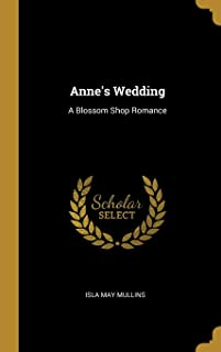 Anne's Wedding: A Blossom Shop Romance