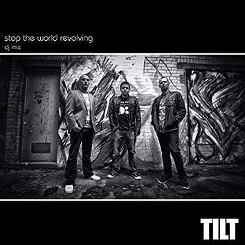 Stop the World Revolving - Tilt 20th Anniversary DJ Mix