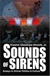 Sounds of Sirens: Essays in African Politics & Culture