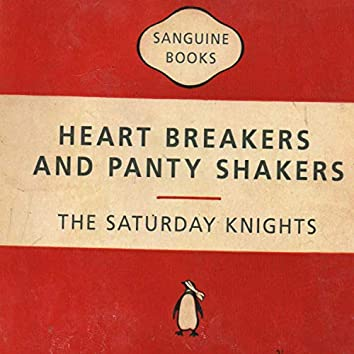 Heart Breakers and Panty Shakers