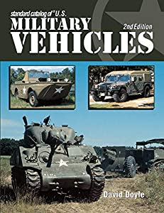 Standard Catalog of U.S. Military Vehicles - 2nd Edition (English Edition)