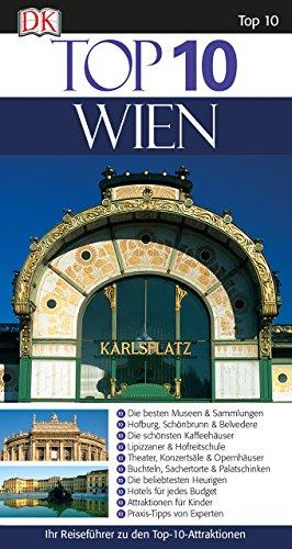 Top 10 Reiseführer Wien: mit Extrakarte