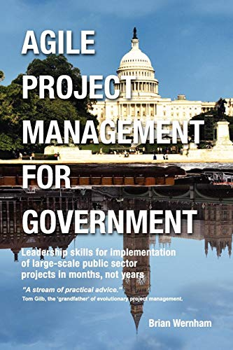 Agile Project Management for Government: Leadership skills for implementation of large-scale public