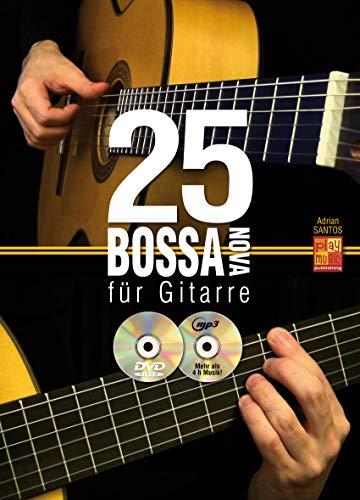 25 Bossa Nova für Gitarre - 25 vollständige Begleitungen im Stil von Bossa Nova-Legenden, wie Gilberto Gil, Stan Getz, Joao Gilberto - Lehrbuch von Adrian Santos mit CD, DVD und Dunlop Plek
