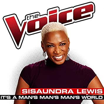 It's A Man's Man's Man's World (The Voice Performance)
