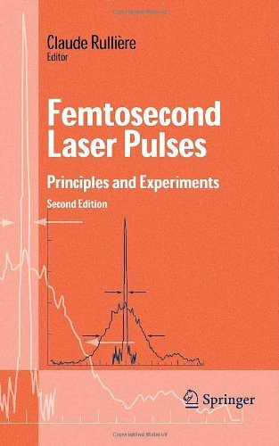 Femtosecond Laser Pulses: Principles and Experiments (Advanced Texts in Physics) (English Edition)
