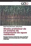 Diseño preliminar de un sistema de tratamiento de aguas residuales: De bajo impacto ambiental para una finca cafetera en el municipio de El Pital-Huila Colombia (Spanish Edition)
