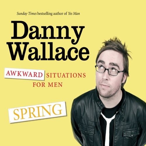 Awkward Situations for Men: Spring audiobook cover art