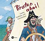 Piraten ahoi! CD: Lieder, Gedichte und Geschichten