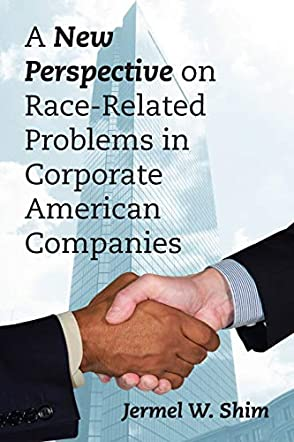 A New Perspective on Race-Related Problems in Corporate American Companies