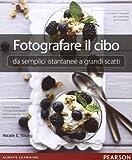 Fotografare il cibo. Da semplici istantanee a grandi scatti....
