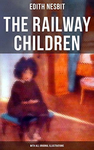 The Railway Children (With All Original Illustrations): Adventure Classic