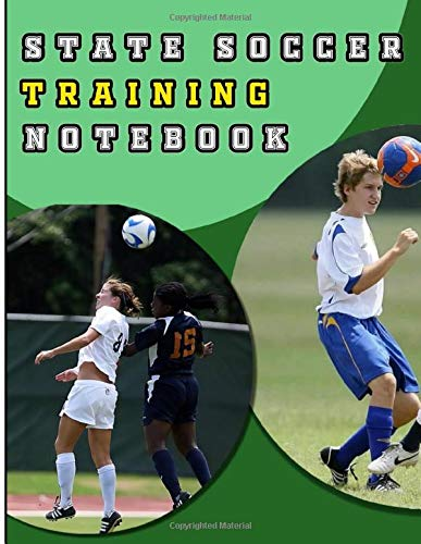 State Soccer Training Notebook: A Modern Men And Women's Middle And High School Football Coaching Organizer and Tactical Guide Field Notes Planner for ... Log, Fitness Tracker and Blank Field Pages