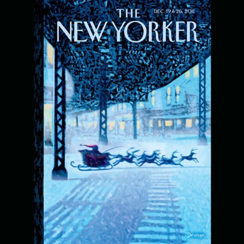 The New Yorker, December 19th & 26th 2011: Part 2 (Alec Wilkinson, Burkhard Bilger, James Wood) cover art