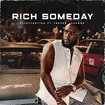 Rich Someday (feat. Trevor Jackson)
