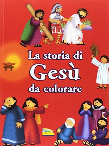 La storia di Gesù da colorare. Ediz. a colori