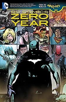 DC Comics: Zero Year (Batman (2011-2016)) by [Scott Snyder, Greg Capullo]