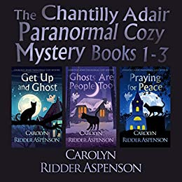 The Chantilly Adair Paranormal Cozy Mystery Series Books 1-3 by [Carolyn Ridder Aspenson]