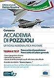 Concorso Accademia di Pozzuoli. Aeronautica Militare. Teoria e test per le prove di preselezione. Con software di simulazione