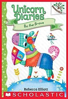Bo the Brave: A Branches Book (Unicorn Diaries #3) by [Rebecca Elliott]