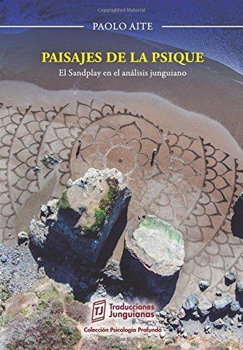 Paisajes de la psique.: El Sandplay en el análisis junguiano. (Colección Psicologa Profunda) (Volu