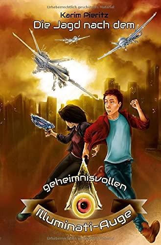 Die Jagd nach dem geheimnisvollen Illuminati-Auge (Jugendbuch ab 12 Jahre): Jugendbücher für coole Jungen & Mädchen - spannender Jugendthriller: ... Mädchen ab 12 Jahren (Geheimnisvolle Jagd)