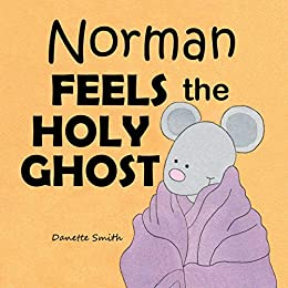 Norman Feels the Holy Ghost by [Danette Smith]