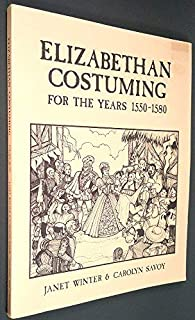 Elizabethan Costuming (For The Years 1550 - 1580)