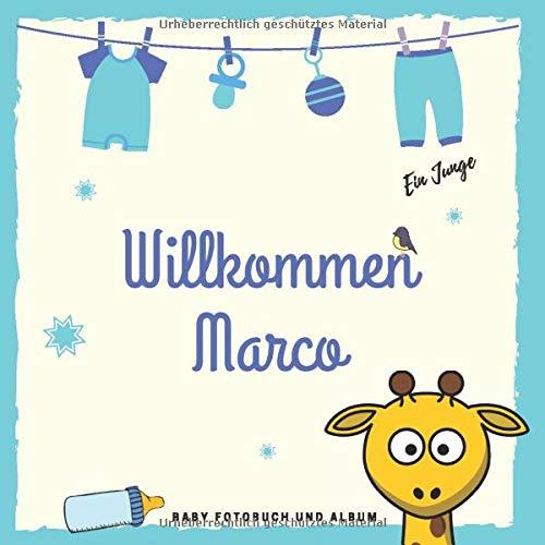 Willkommen Marco Baby Fotobuch und Album: Personalisiertes Jungen Baby Fotobuch und Fotoalbum, Das erste Jahr, Geschenk zur Schwangerschaft und Geburt, Baby Name auf dem Cover