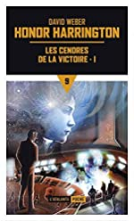 Honor Harrington, Tome 9 - Les cendres de la victoire : Tome 1 de David Weber