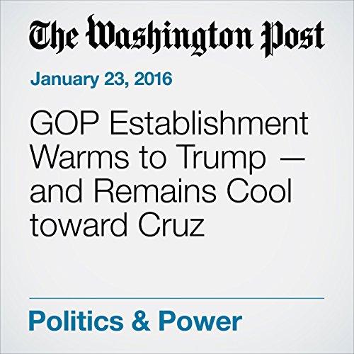 GOP Establishment Warms to Trump - and Remains Cool toward Cruz cover art