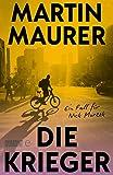 Die Krieger: Ein Fall für... von Martin Maurer