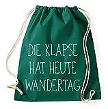 Die Klapse hat heut Wandertag Gym Bag Turnbeutel Rucksack Sport Hipster Style in 9 Farben, Farbe:Gruen
