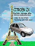 Citroen ZX Pariisin taivaan alta (Seppo Brand Book 3) (Finnish Edition)