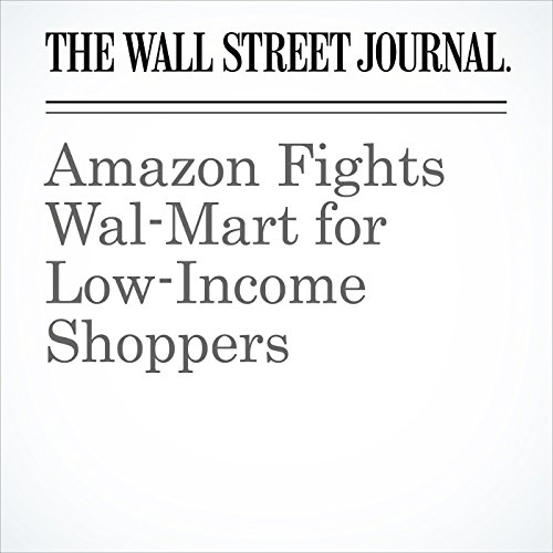 Amazon Fights Wal-Mart for Low-Income Shoppers audiobook cover art