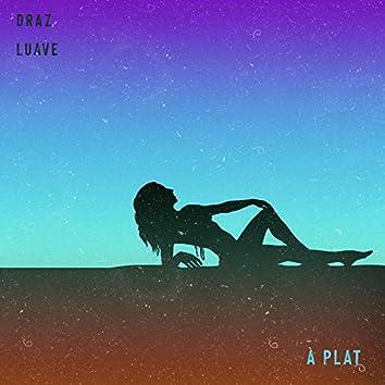À plat (feat. Luave)