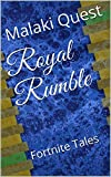 Royal Rumble: Fortnite Tales (English Edition)