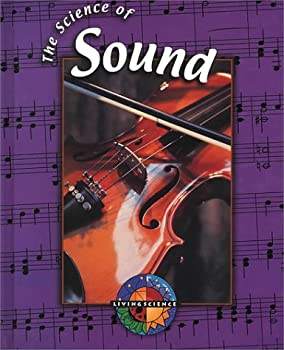 Library Binding The Science of Sound (Living Science) Book