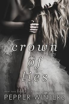 Crown of Lies (Truth and Lies Duet Book 1) by [Pepper Winters]