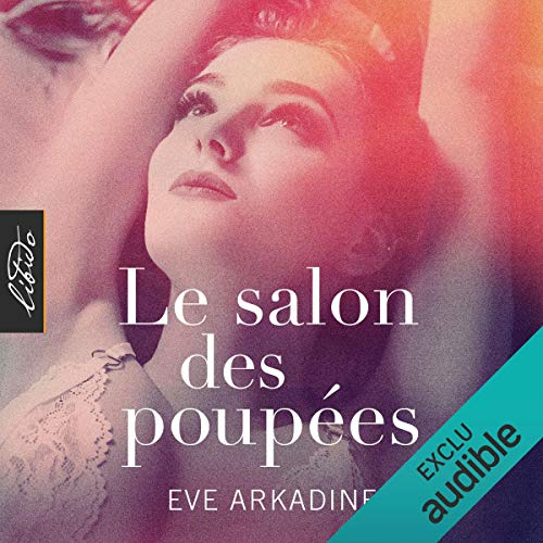 Le salon des poupées                   By:                                                                                                                                 Ève Arkadine                               Narrated by:                                                                                                                                 Linda Limier                      Length: 2 hrs and 47 mins     Not rated yet     Overall 0.0